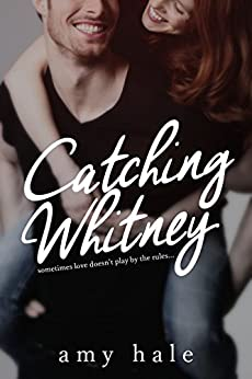 Catching Whitney by [Hale, Amy]