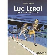 Luc Leroi - L'Intégrale 2 (Par la suite 1986-1990) (French Edition)
