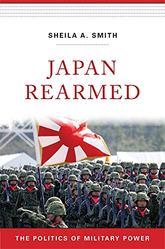 (Japan Rearmed: The Politics of Military Power )