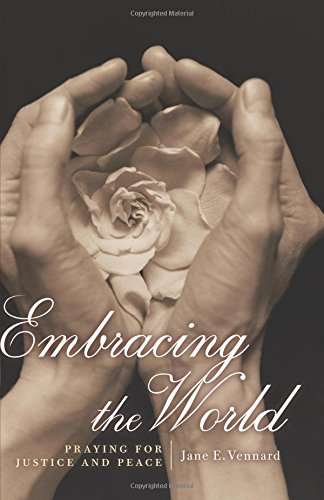 Embracing The World: Praying For Justice And Peace