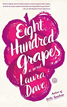 Eight Hundred Grapes: A Novel by [Dave, Laura]