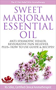 SWEET MARJORAM ESSENTIAL OIL ANTISPASMODIC ebook
