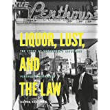 Liquor, Lust and the Law: The Story of Vancouver's Legendary Penthouse Nightclub
