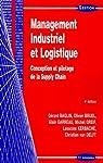 Management Industriel et Logistique : Conception et pilotage de la Supply Chain par Baglin