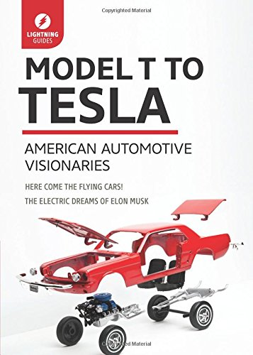 Model T to Tesla: American Automotive Visionaries (Lightning Guides) (Henry Ford Model T Car compare prices)