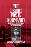 The Desert Fox in Normandy, Samuel W. Mitcham, 0815411596