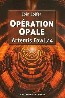 Artémis Fowl [04] : Opération opale, Colfer, Eoin