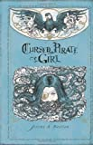Cursed Pirate Girl: The Collected Edition, Volume One by Jeremy Bastian (Oct 16 2012)