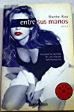 622: Entre Sus Manos / Between Their Hands (Best Seller) (Spanish Edition)