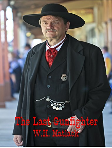 The Last Gunfighter by [Matlack, W.H.]