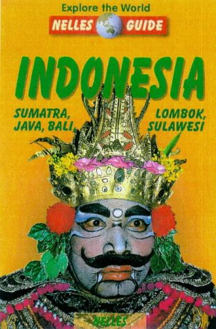 Nelles Guide Indonesia: Sumatra, Java, Bali, Lombok, Sulawesi (Nelles Guides)