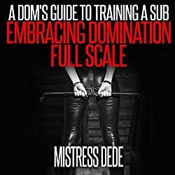A Dom's Guide to Training a Sub