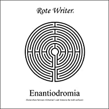 Enantiodromia: Somewhere Between Alzheimer's and Amnesia the Truth Surfaces Audiobook by Rote Writer Narrated by Tim zeigdel