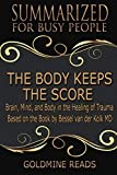 img - for The Body Keeps the Score - Summarized for Busy People: Brain, Mind, and Body in the Healing of Trauma: Based on the Book by Bessel van der Kolk MD book / textbook / text book
