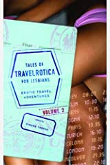 Tales of Travelrotica for Lesbians Volume 2: Erotic Travel Adventures (Travelrotica) Paperback