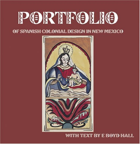 The Portfolio of Spanish Colonial Design in New Mexico