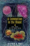A Commotion in the Blood, Stephen S. Hall and Stephen Hall, 0805058419