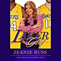 Laker Girl Audiobook by Jeanie Buss Narrated by Jeanie Buss