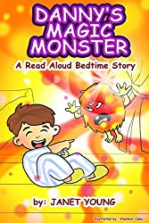 Danny's Magic Monster: A Read Aloud Bedtime Story (Danny Books Book 2)