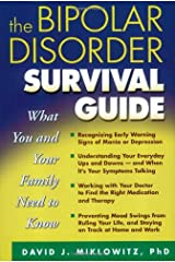 The Bipolar Disorder Survival Guide: What You and Your Family Need to Know Paperback