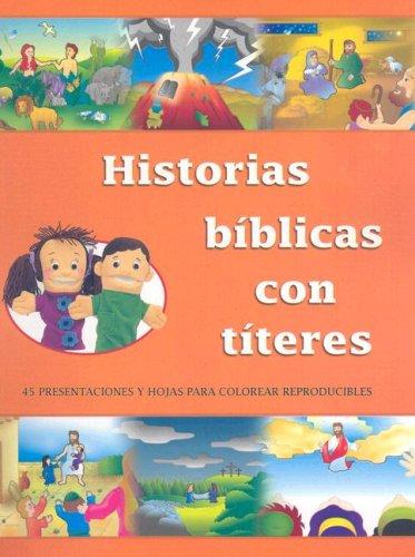 Historias Biblicas Con Titeres = Historias Biblicas Con Titeres (Spanish Edition)