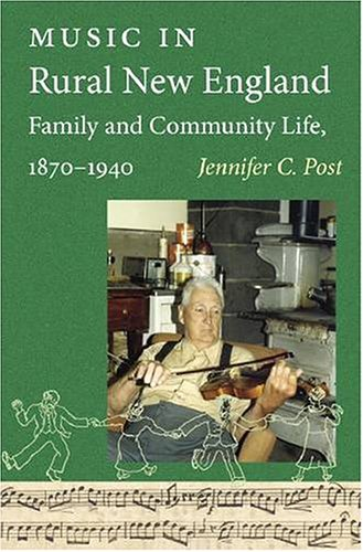 Music in Rural New England Family and Community Life, 1870-1940 (Revisiting New England) ebook