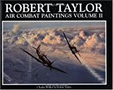 Robert Taylor Air Combat Paintings, Charles Walker and Robert Taylor, 0715314602