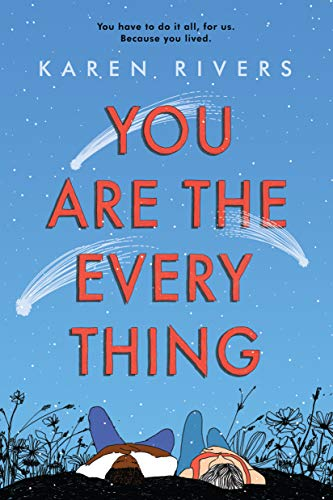 You Are The Everything Karen Rivers