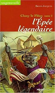 Cluny le Fléau, tome 2 : L'épée légendaire par Brian Jacques