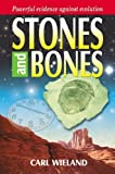 Stones and Bones, Carl Wieland, 0890511756