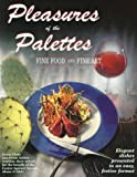 img - for Pleasures of the Palettes: Fine Food and Fine Art book / textbook / text book
