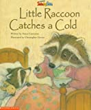 Little Raccoon Catches a Cold, Susan Canizares, 0590026011
