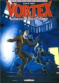 Vortex : Tess Wood & Campbell, tome 7  par  Stan