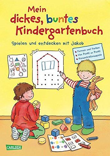 Mein dickes buntes Kindergartenbuch: Spielen und entdecken mit Jakob