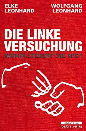 Die linke Versuchung: Wohin steuert die SPD?