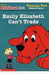 Emily Elizabeth Can't Trade (Clifford the Big Red Dog Phonics Fun Reading Program, Book 6) Hardcover