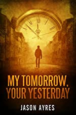 My Tomorrow, Your Yesterday (Second Chances Book 3)