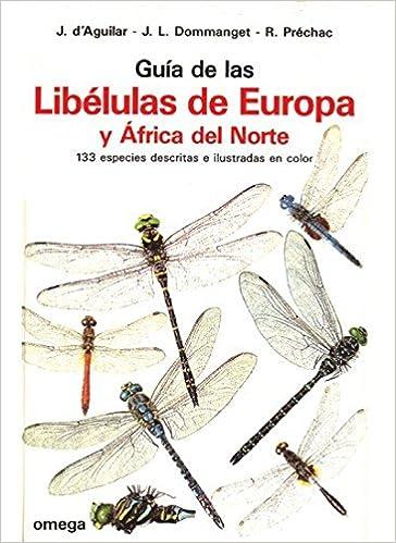Guía de las libélulas de Europa y África norte. Jacques.