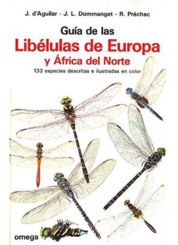 GUIA LIBELULAS DE EUROPA Y AFRICA NORTE GUIAS DEL NATURALISTA-INSECTOS Y ARACNIDOS: Amazon.es: DAGUILAR, JACQUES ET. AL.: Libros