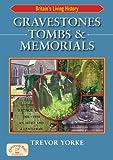 Gravestones, Tombs & Memorials (Britain's Living History)