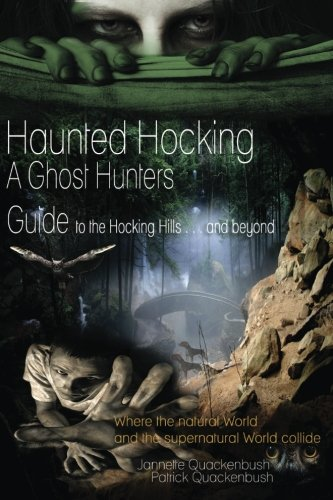 Haunted Hocking A Ghost Hunter's Guide to the Hocking Hills ... and beyond: Ohio Ghost Hunter Guide pdf