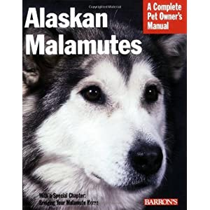 Alaskan Malamutes (Barron's Complete Pet Owner's Manuals (Paperback)) by Betsy Sikora Siino (2007-11-01) 8