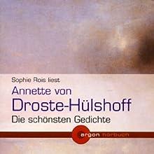 Annette von Droste-Hülshoff - Die schönsten Gedichte Hörbuch von Annette von Droste-Hülshoff Gesprochen von: Sophie Rois