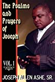 The Psalms of Prayers of Joseph, Vol. 1, Sr. Joseph Allen Ashe, 0976854082