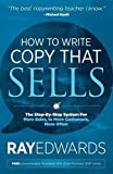 img - for How to Write Copy That Sells: The Step-By-Step System for More Sales, to More Customers, More Often book / textbook / text book