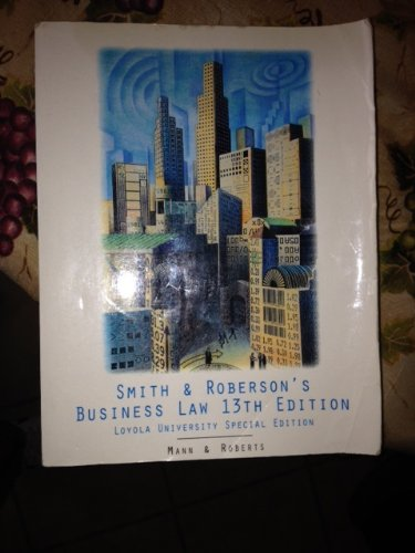 Smith & Roberson's Buisness Law 13th Edition (Loyola University Special Edition)