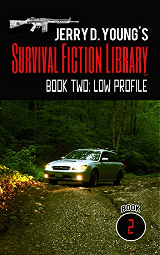 Jerry D. Young's Survival Fiction Library: Book Two: Low Profile by [Young, Jerry D.]