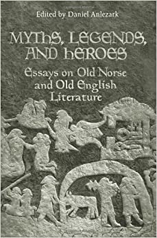com myths legends and heroes essays on old norse and  myths legends and heroes essays on old norse and old english literature toronto old norse ic series tonis