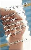 Appunti sullo sviluppo psicologico del bambino 0-3 anni: Principali teorie (Italian Edition)