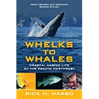 Whelks to Whales,  Revised Second Edition: Coastal Marine Life of the Pacific Northwest
